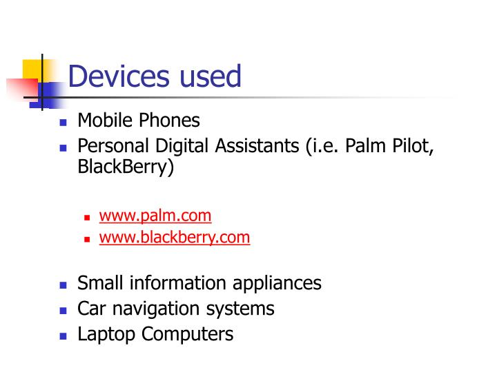 Devices used
