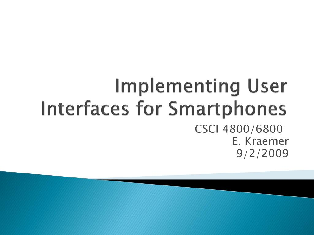 implementing user interfaces for smartphones l.