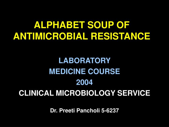 alphabet soup of antimicrobial resistance n.