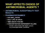 what affects choice of antimicrobial agents