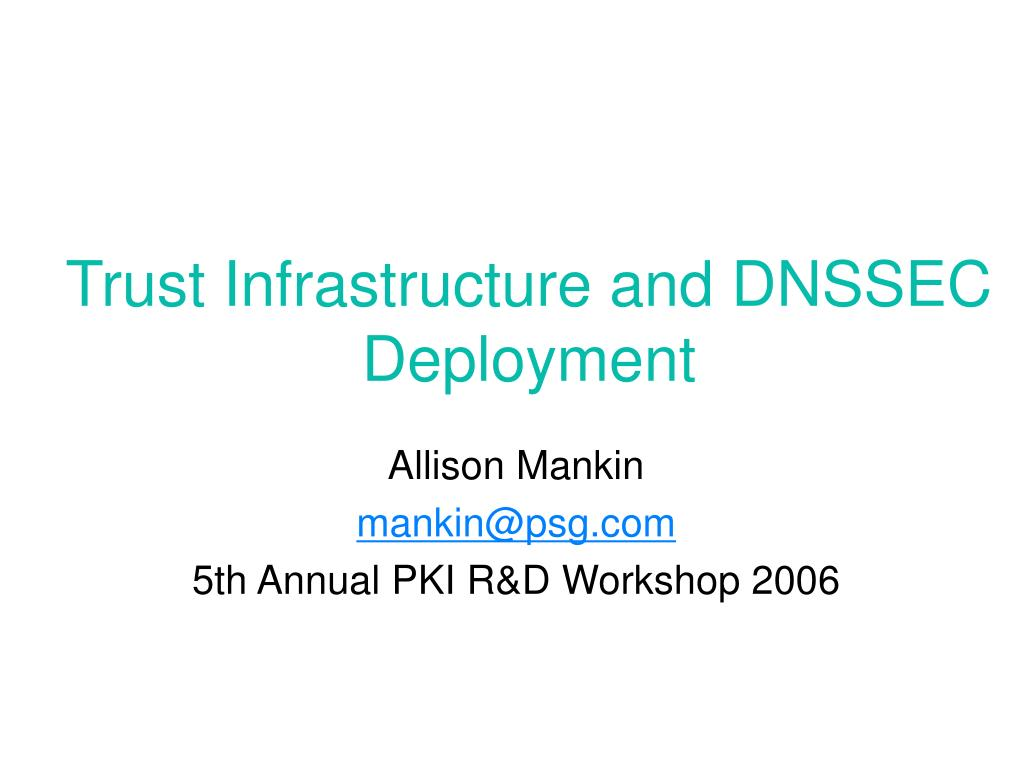 trust infrastructure and dnssec deployment l.