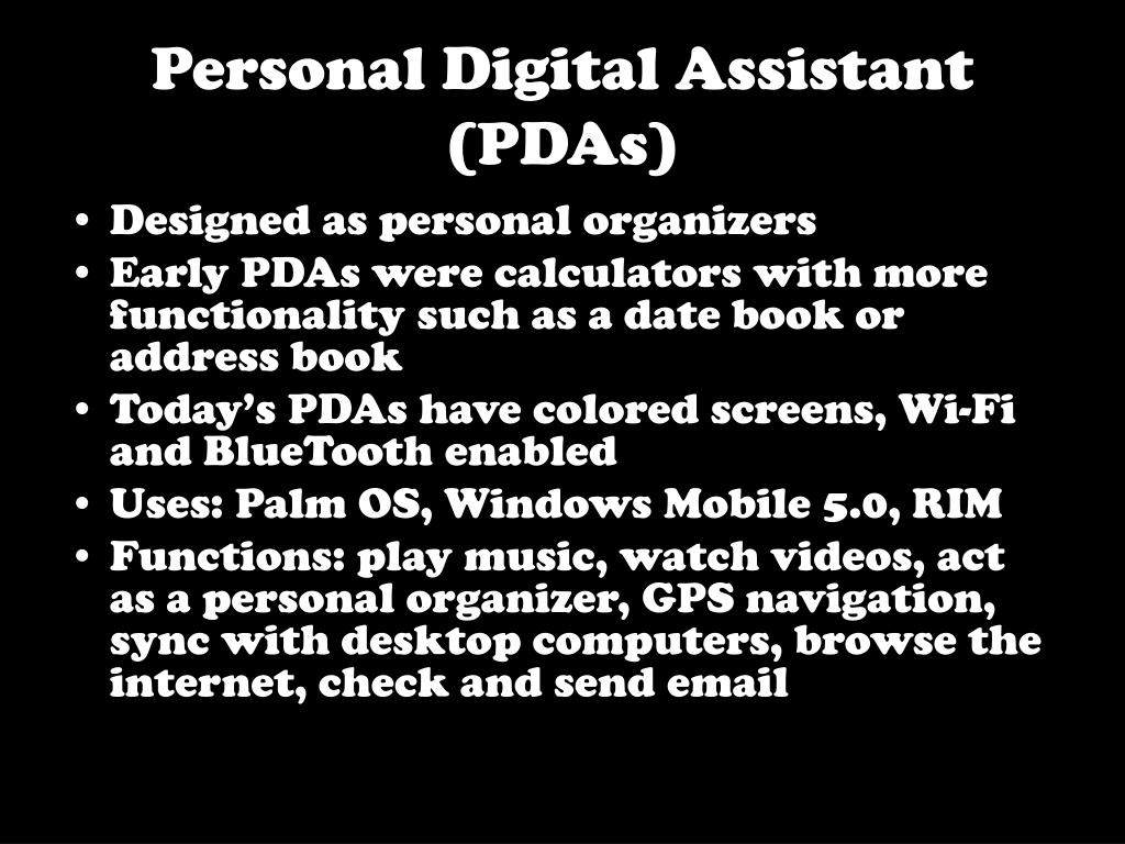 Personal Digital Assistant (PDAs)