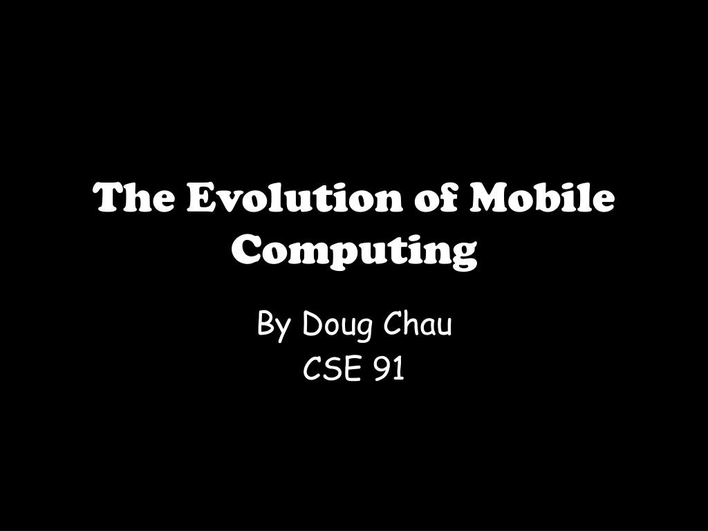 the evolution of mobile computing l.