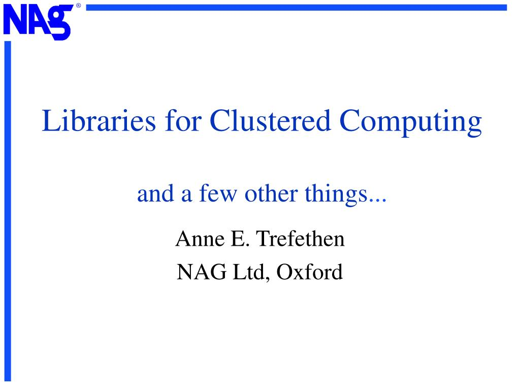 libraries for clustered computing and a few other things l.