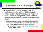 2 how much memory is enough