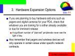 3 hardware expansion options