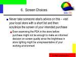 6 screen choices