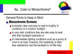 6a color or monochrome