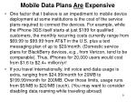 mobile data plans are expensive