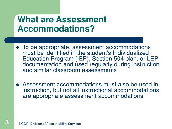 What are assessment accommodations1