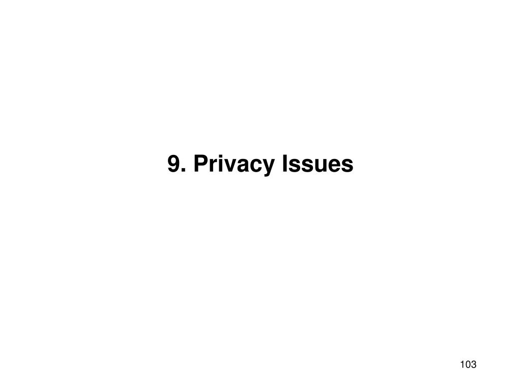 9. Privacy Issues