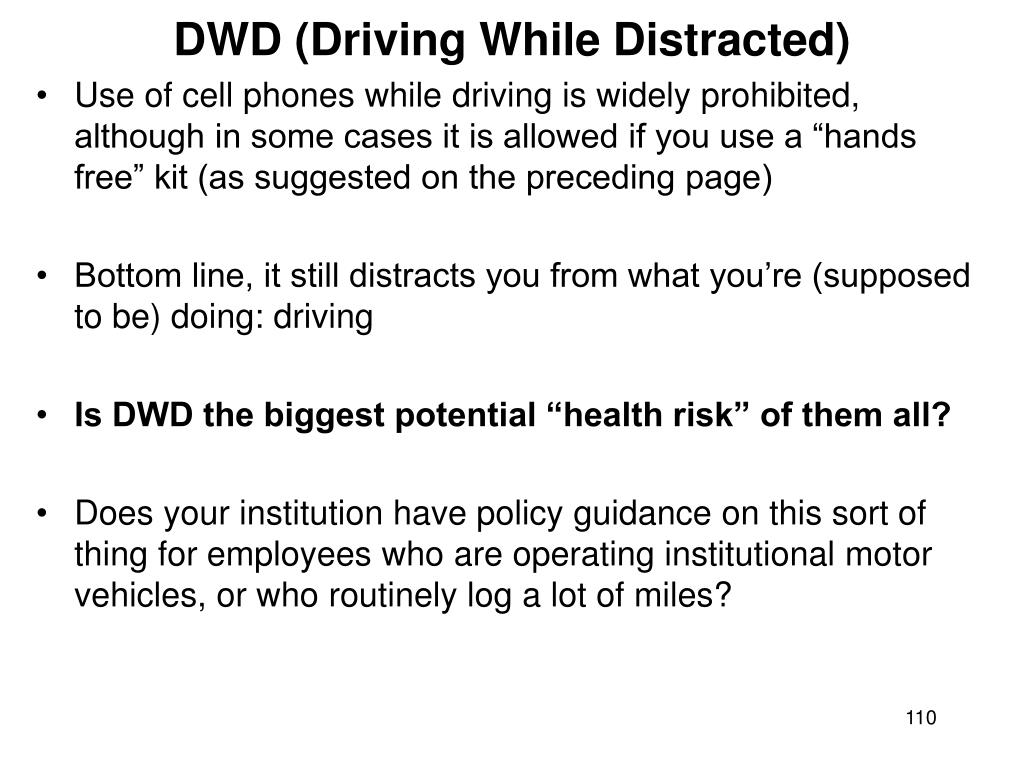 DWD (Driving While Distracted)