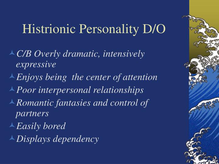 Histrionic Personality D/O