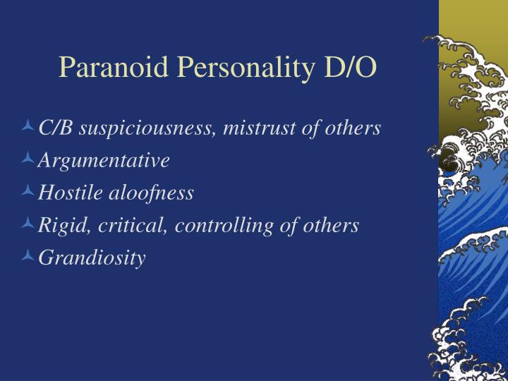 Paranoid Personality D/O