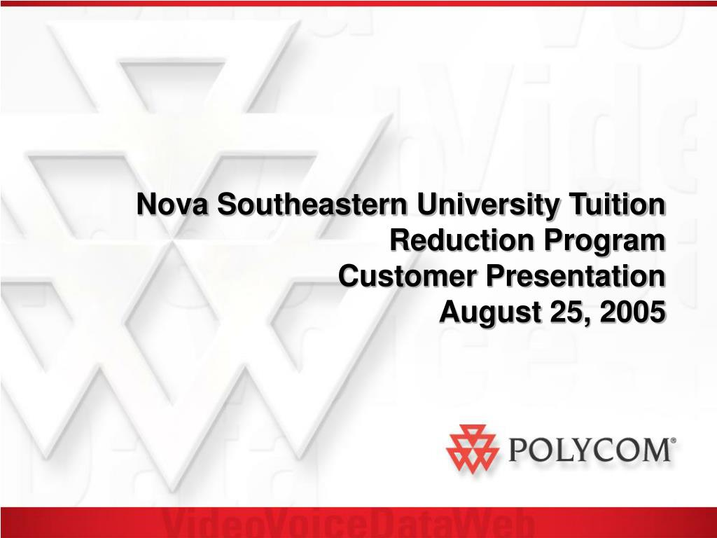 nova southeastern university tuition reduction program customer presentation august 25 2005 l.