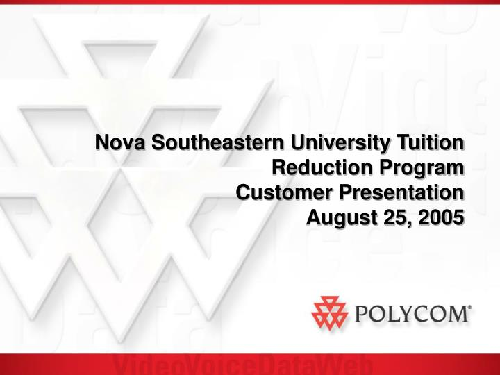 Nova southeastern university tuition reduction program customer presentation august 25 2005