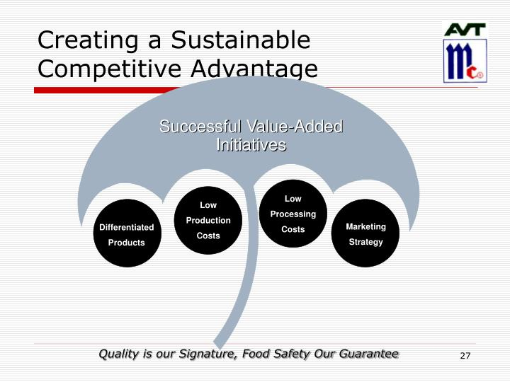 building a sustainable competitive advantage as an effective marketing strategy Venture that is sustainable and successful over the long term this fact sheet looks at what  defines competitive advantage and discusses strategies to consider when building a competitive advantage, as well as ways to assess the competitive advantage of a venture  a good marketing strategy can be enough to differentiate one 5-3.