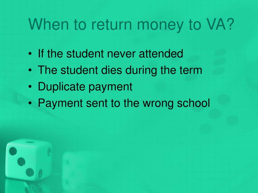 When to return money to VA?
