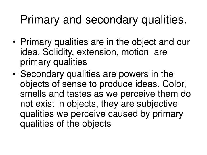 Primary and secondary qualities.