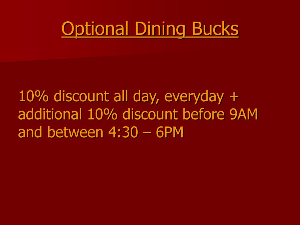 Optional Dining Bucks