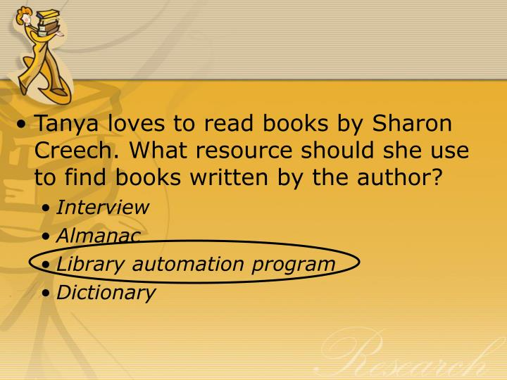 Tanya loves to read books by Sharon Creech. What resource should she use to find books written by the author?