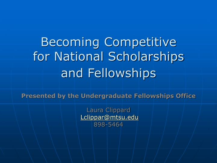 Becoming competitive for national scholarships and fellowships