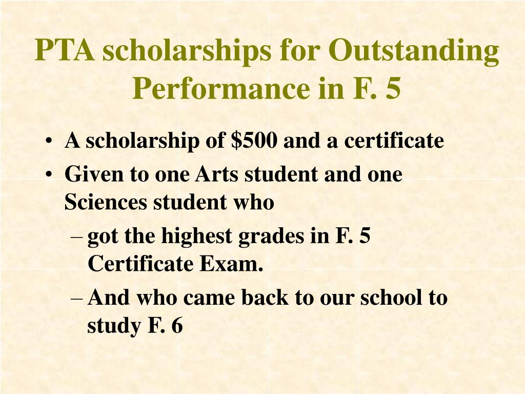 PTA scholarships for Outstanding Performance in F. 5