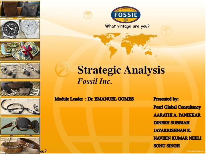 business analysis fossil inc Supply chain management of fossil, inc - january 7th, 2011 fossil grew quickly during the 1980s, propelled by the retrospective designs of its watches, which were inspired by magazine advertisements from the 1930s, 1940s, and 1950s.