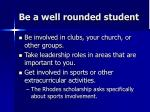 be a well rounded student