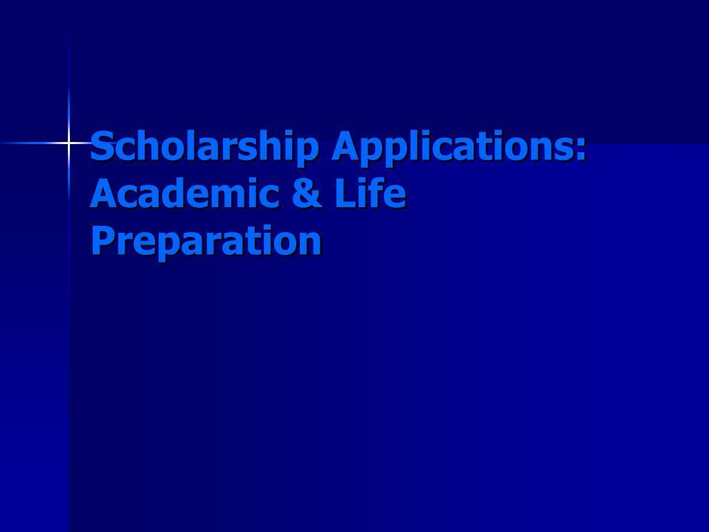 scholarship applications academic life preparation