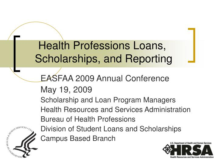 health professions loans scholarships and reporting n.