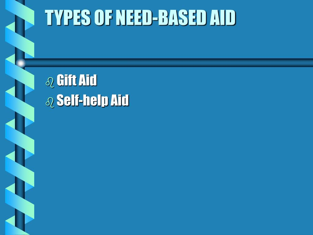 TYPES OF NEED-BASED AID