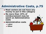 administrative costs p 75