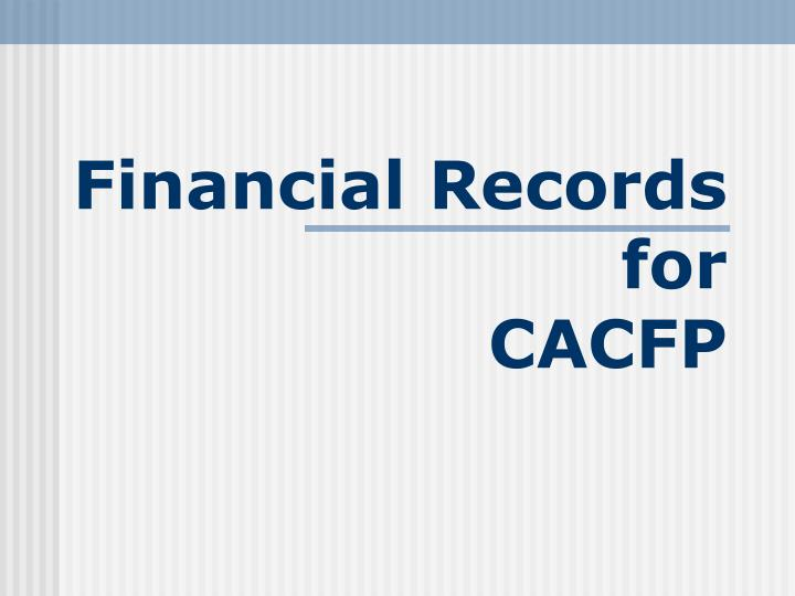 financial records for cacfp n.