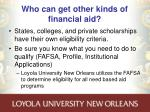 who can get other kinds of financial aid