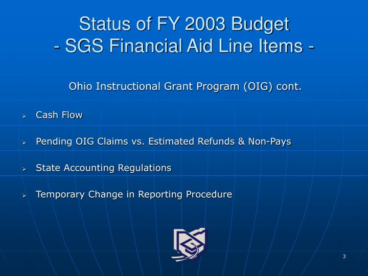 Status of fy 2003 budget sgs financial aid line items3