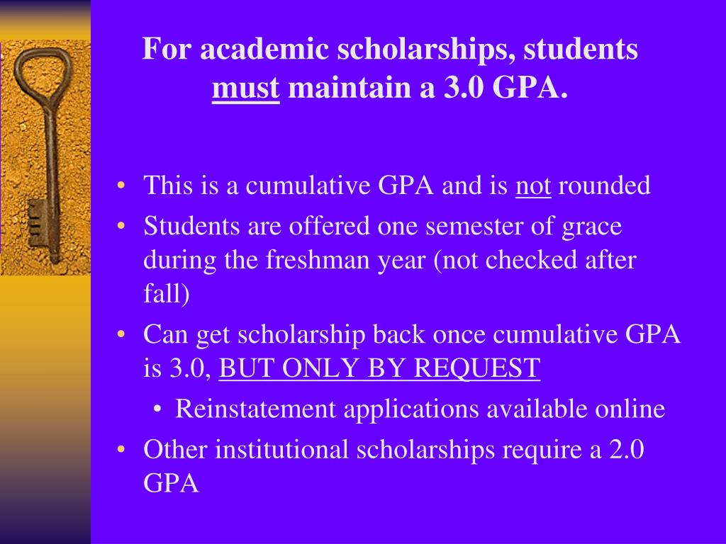 For academic scholarships, students