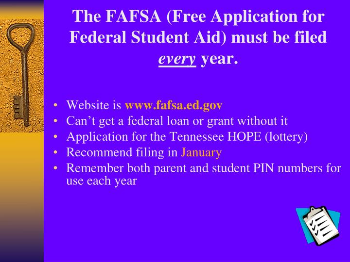 The fafsa free application for federal student aid must be filed every year