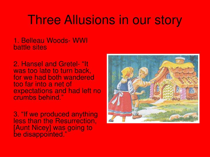 Three Allusions in our story