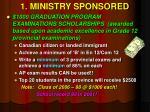 1 ministry sponsored