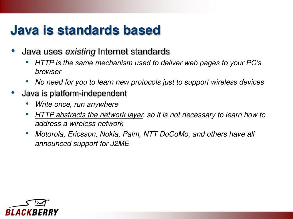 Java is standards based