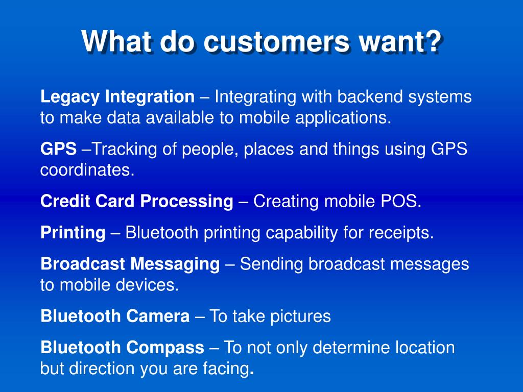What do customers want?
