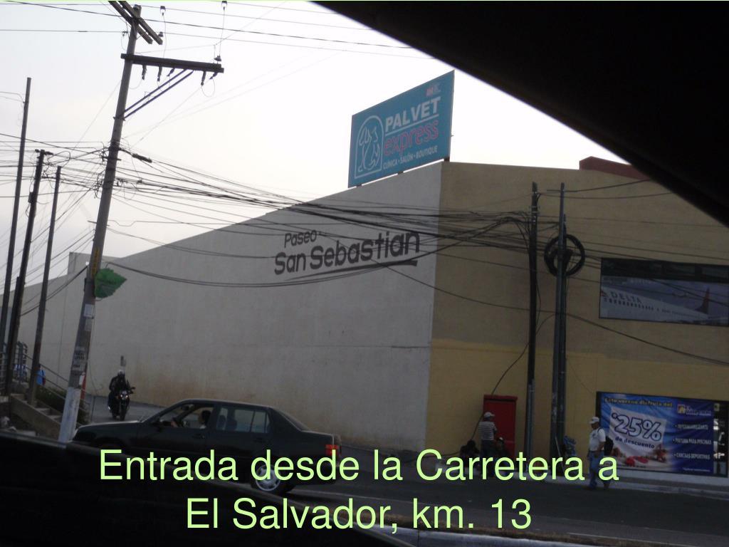 entrada desde la carretera a el salvador km 13 l.