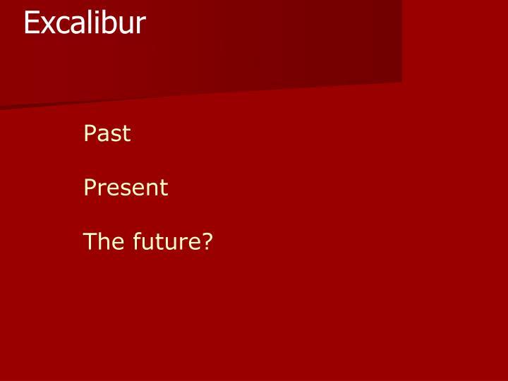 Past present the future