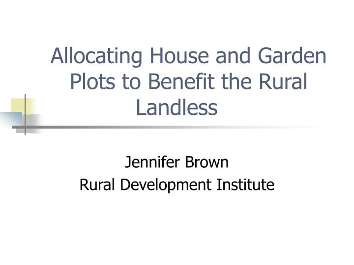 allocating house and garden plots to benefit the rural landless n.