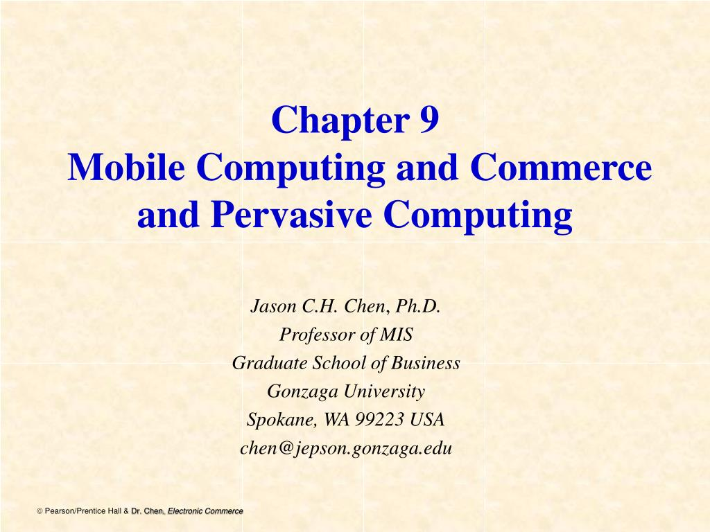 chapter 9 mobile computing and commerce and pervasive computing l.