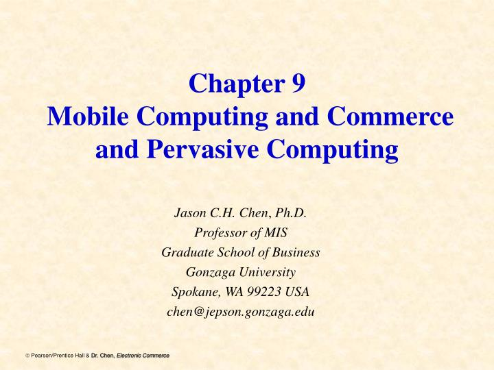 Chapter 9 mobile computing and commerce and pervasive computing