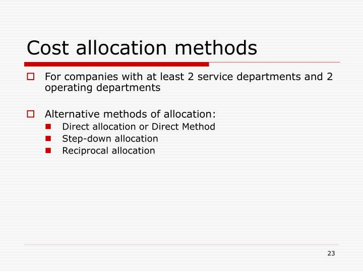 best cost allocation method Activity-based cost allocation activity-based indirect cost allocation is more time-consuming but is also a more accurate method for allocating indirect costs.