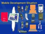 mobile development situation