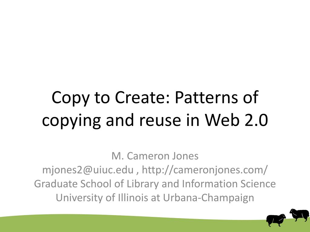 copy to create patterns of copying and reuse in web 2 0 l.